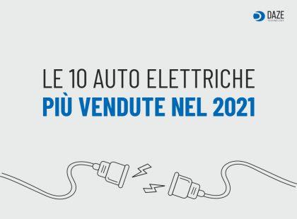 Auto Elettriche più Vendute nel 2021 - Daze Technology