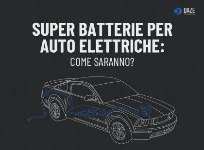 Super batterie per auto elettriche